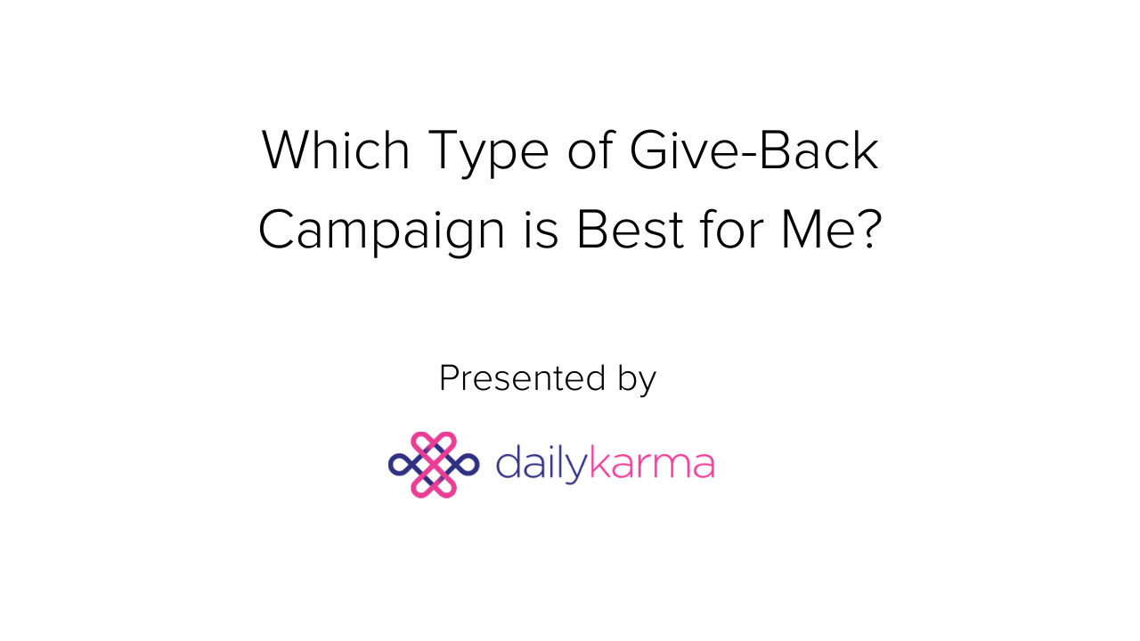 Which give-back campaign is best for me